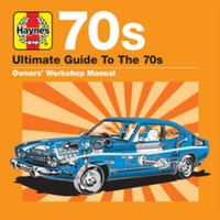 Haynes Ultimate Guide To... 70s
