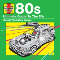 Haynes Ultimate Guide To... 80s