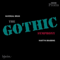 Havergal Brian: The Gothic Symphony