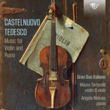 Castelnuovo Tedesco: Music for Violin an