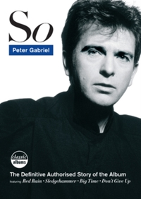 Peter Gabriel: So - Classic Albums