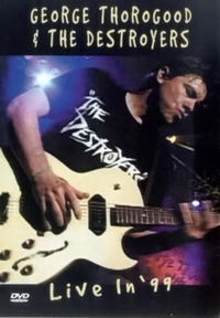 George Thorogood and the Destroyers: Liv