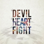The Devil, the Heart, the Fight