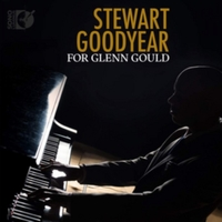 Stewart Goodyear: For Glenn Gould