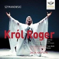 King Roger - Opera in 3 Acts (Kaspszyk)