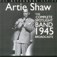 The Complete Spotlight Band 1945 Broadca