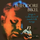 Theodore Bikel Sings a Collection of Jew