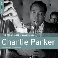The Rough Guide to Charlie Parker