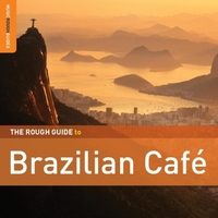 The Rough Guide to Brazilian Cafe