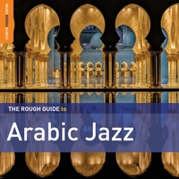 The Rough Guide to Arabic Jazz