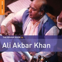 The Rough Guide to Ali Akbar Khan