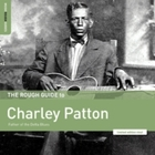 The Rough Guide to Charley Patton