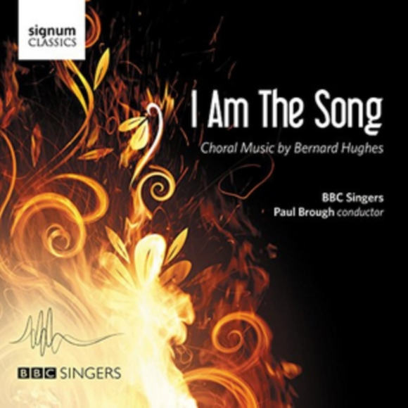 I Am the Song: Choral Music By Bernard H