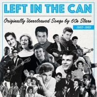 Left in the Can 1960-1969