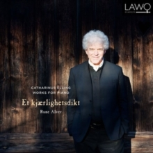 Catharinus Elling: Works for Piano - Et