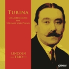 Turina: Chamber Music for Strings and Pi