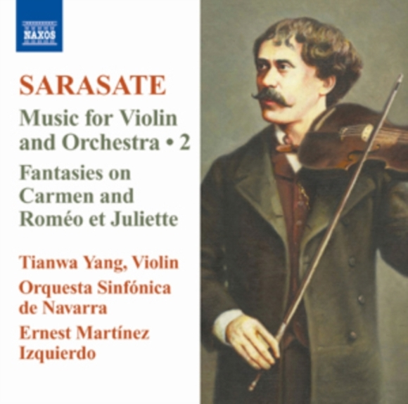 Pablo Sarasate: Music for Violin and Orc