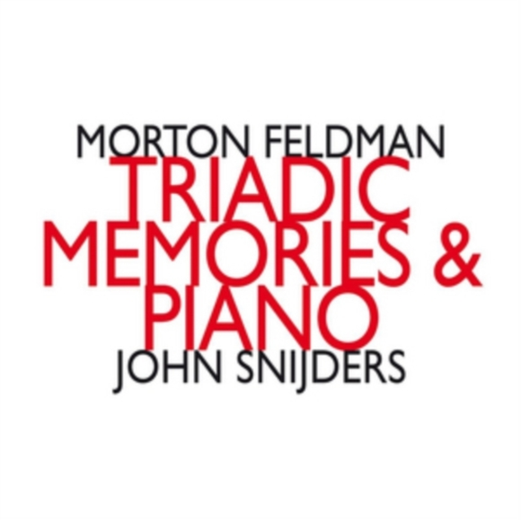 Morton Feldman: Triadic Memories & Piano