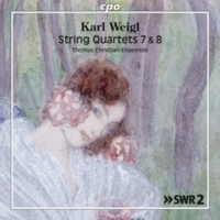 Karl Weigl: String Quartets 7 & 8