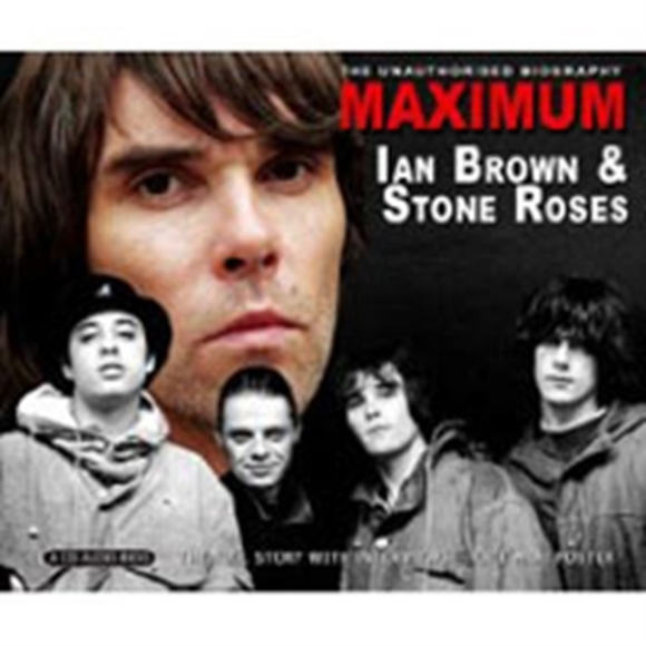 Maximum Ian Brown and the Stone Roses