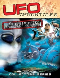UFO Chronicles: Alien Science and Spirit