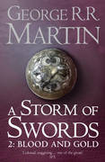 A Storm of Swords: Part 2 Blood and Gold: TWO: BLOOD AND GOLD