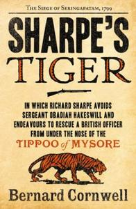 Sharpe's Tiger: The Siege of Seringapatam, 1799