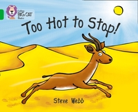Too Hot to Stop!