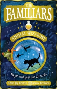 The Familiars: Animal Wizardry