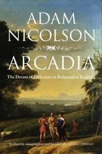 Arcadia: England and the Dream of Perfection (Tex