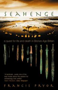 Seahenge: a quest for life and death in Bronze Age