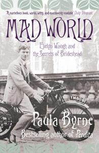 Mad World: Evelyn Waugh and the Secrets of Brideshe