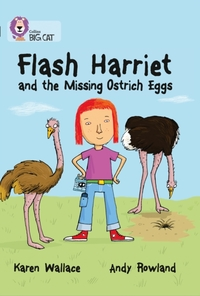 Flash Harriet and the Missing Ostrich Eg