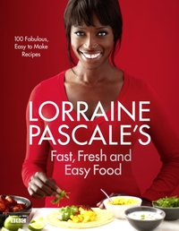 Lorraine Pascale's Fast, Fresh and Easy