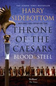 Blood and Steel (Throne of the Caesars,