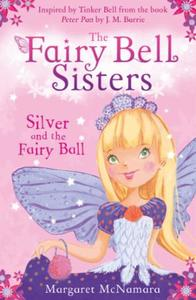 The Fairy Bell Sisters: Silver and the F