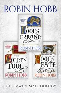 The Complete Tawny Man Trilogy: Fool's Errand, The Golden Fool, Fool's F