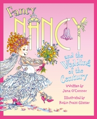 Fancy Nancy and the Wedding of the Centu