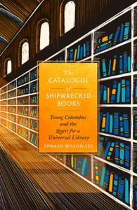 The Catalogue of Shipwrecked Books: Young Columbus and the Quest for a Unive