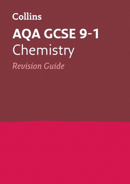 AQA GCSE 9-1 Chemistry Revision Guide