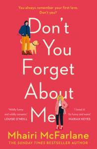 Don't You Forget About Me: Hilarious, heartwarming and romantic - t