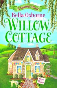 Willow Cottage - Part Three: A Spring Affair