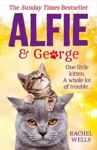 Alfie and George: A heart-warming tale about how one cat a