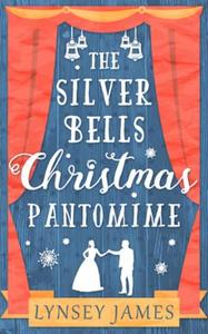 The Silver Bells Christmas Pantomime
