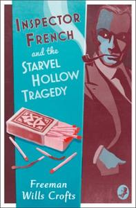 Inspector French and the Starvel Hollow