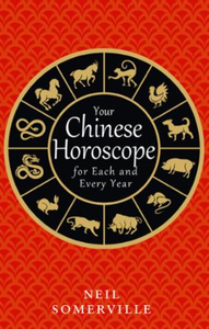 Your Chinese Horoscope for Each and Ever