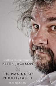 Anything You Can Imagine: Peter Jackson and the Making of Middle-e