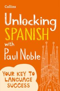 Unlocking Spanish with Paul Noble: Your key to language success with the be