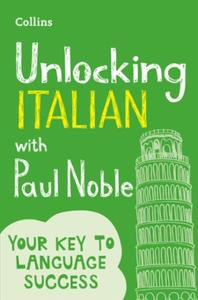 Unlocking Italian with Paul Noble: Your key to language success with the be