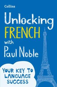 Unlocking French with Paul Noble: Your key to language success with the be